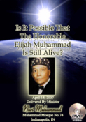 Is it Possible The Honorable Elijah Muhammad is Still Alive?
