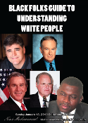 Black Folks Guide to Understanding White People