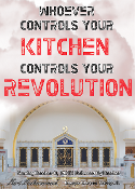 Whoever Controls Your Kitchen Controls Your Revolution