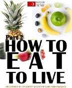 How to Eat to Live Part 2