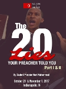 The 20 Lies Your Preacher Told You! Parts 1 and 2
